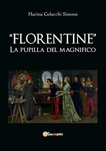 """9788827859766: """"Florentine"""" LA PUPILLA DEL MAGNIFICO"""