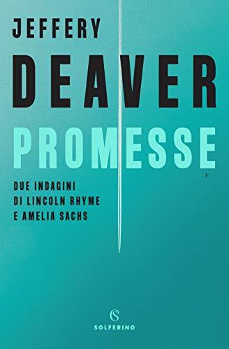 9788828201861: Promesse. Due indagini di Lincoln Rhyme e Amelia Sachs