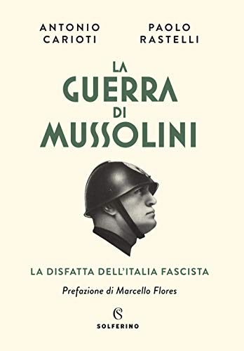 9788828206033: La guerra di Mussolini. La disfatta dell'Italia fascista