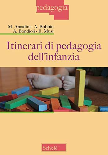 Itinerari di pedagogia dell'infanzia: Monica Amadini; Andrea