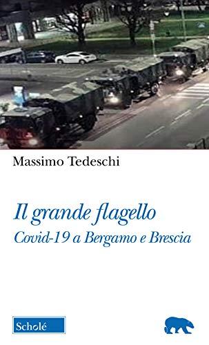 9788828402046: Il Grande flagello. Covid-19 a Bergamo e Brescia