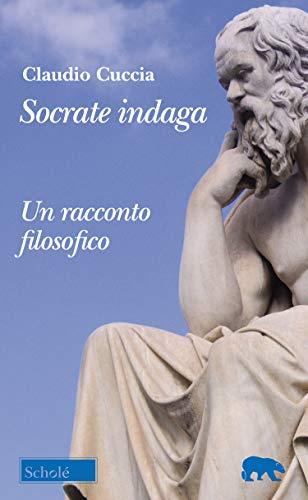 9788828402121: Socrate indaga. Un racconto filosofico