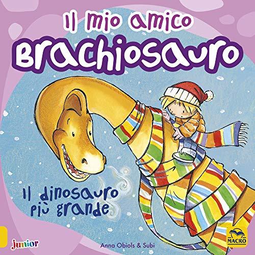 9788828503118: Il mio amico brachiosauro. Il dinosauro più grande