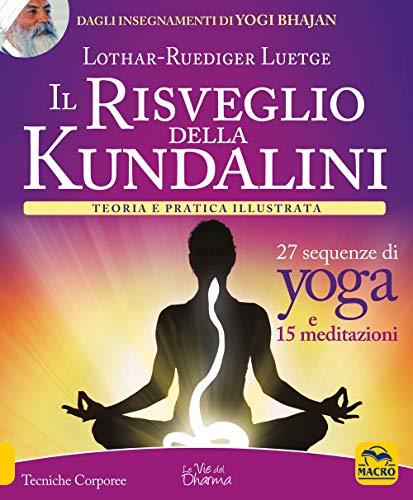 9788828505259: Il risveglio della Kundalini. Teoria e pratica illustrata