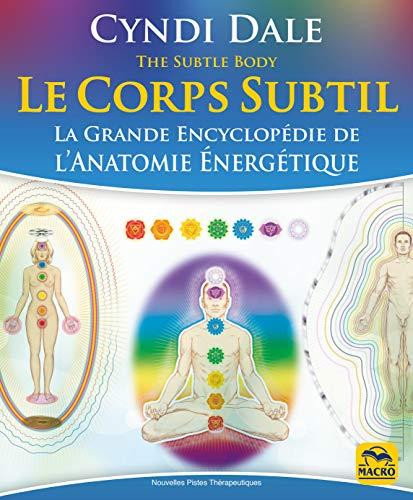 9788828516552: Le corps subtil: La Grande Encyclopédie de l'anatomie énergétique
