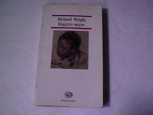 Ragazzo negro.: Wright,Richard.