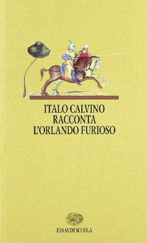9788828603207: Italo Calvino racconta l'Orlando furioso. Per la Scuola media