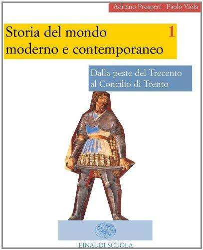 9788828606970: Storia del mondo moderno e contemporaneo. Per le Scuole superiori: 1