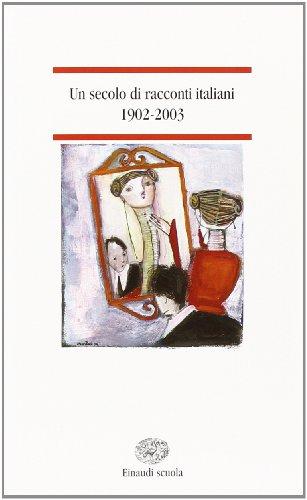 9788828608493: Un secolo di racconti italiani 1902-2003