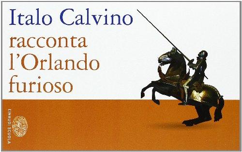 9788828609735: Italo Calvino racconta l'Orlando furioso. Per la Scuola media