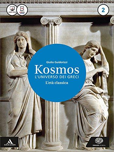 9788828617914: Kosmos l'universo dei greci. Per i Licei e gli Ist. magistrali. Con e-book. Con espansione online: 2