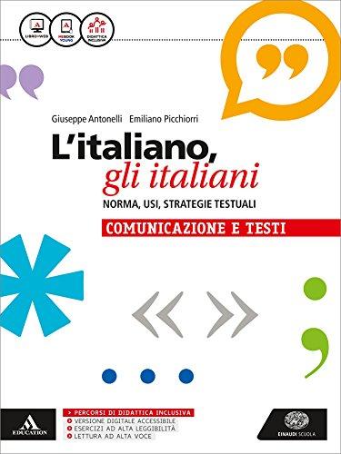 9788828618386: L'italiano, gli italiani. Norma, usi, strategie testuali. La grammatica. Con la comunicazione e i testi. Per le Scuole superiori. Con e-book. Con espansione online