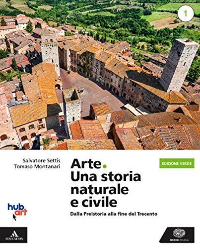 9788828622987: Arte. Una storia naturale e civile. Ediz. verde. Per i Licei. Con e-book. Con espansione online: 1