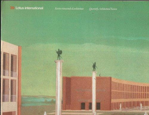 Lotus International. Quarterly Architectural Review. Volume 39.
