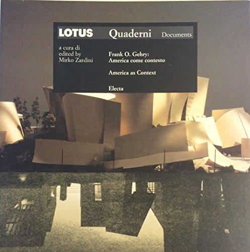 9788828906650: Frank O. Gehry. L'America come contesto: America as Context (Quaderni di Lotus)