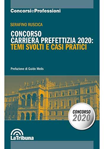 9788829102877: Concorso carriera prefettizia 2020: temi svolti e casi pratici