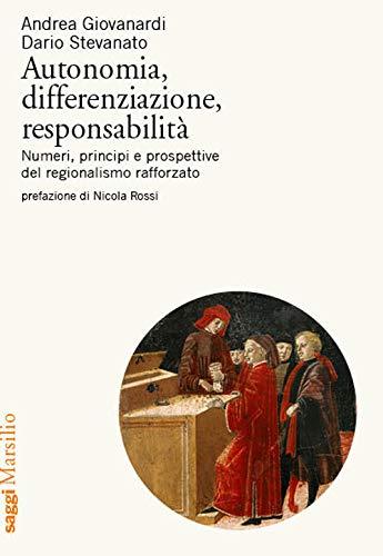 9788829709588: Autonomia, differenziazione, responsabilità. Numeri, principi e prospettive del regionalismo rafforzato