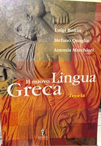 NUOVO LINGUA GRECA - TEORIA: BOTTIN L. QUAGLIA