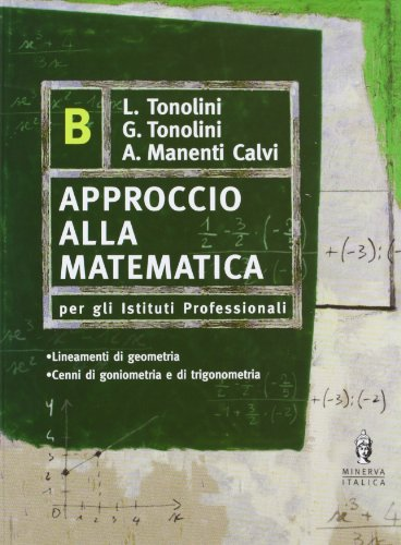 9788829825448: Approccio alla matematica. Geometria. Vol. B. Per gli Ist. professionali