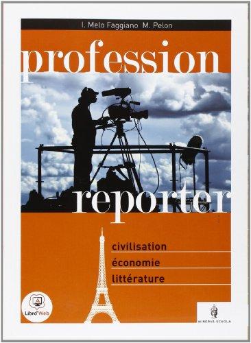 9788829836604: Profession reporter. Civiltà francese. Avec supplément. Per le Scuole superiori