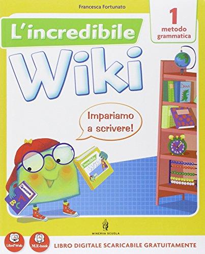 9788829838660: L'incredibile wiki. Per la 1ª classe elementare. Con e-book. Con espansione online