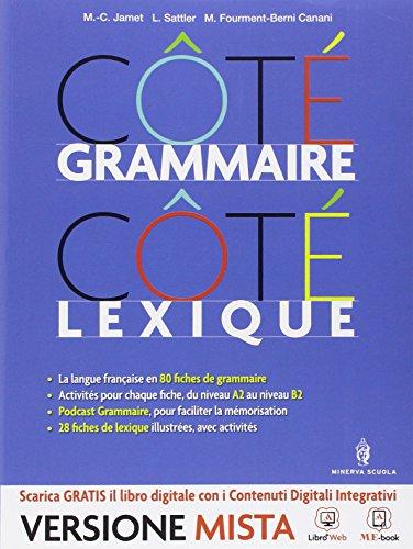 9788829840267: Cotè grammaire-Cotè lexique. Con e-book. Con espansione online. Per le Scuole superiori
