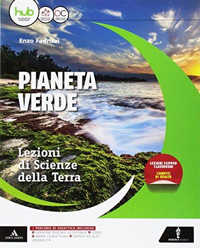 9788829850945: Il pianeta verde. Lezioni di scienze della terra. Vol. unico. Per gli Ist. tecnici e professionali. Con e-book. Con espansione online