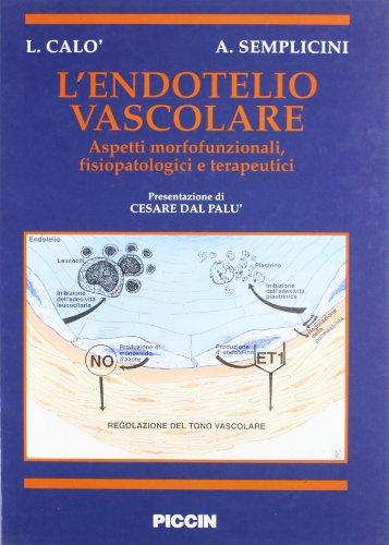 9788829914760: L'endotelio vascolare. Aspetti morfofunzionali, fisiopatologici e terapeutici