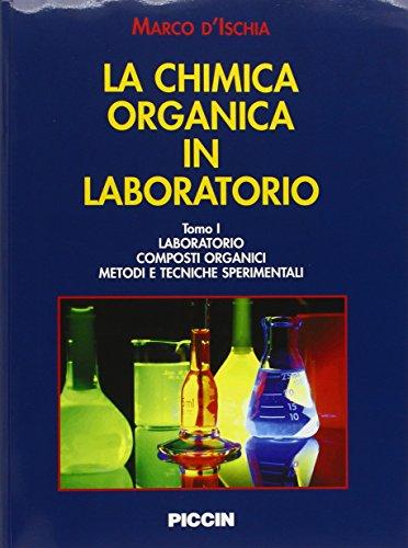 9788829916214: La chimica organica in laboratorio. I laboratori, i composti organici, i metodi e le tecniche sperimentali