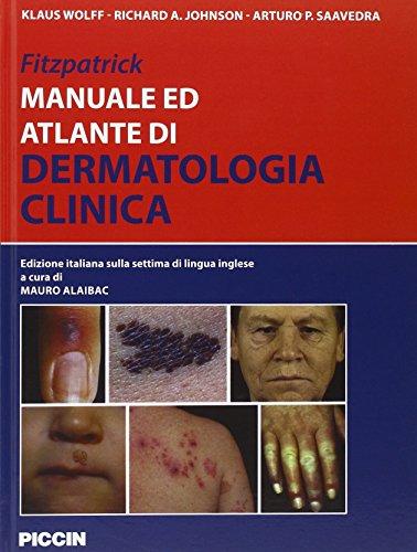 Fitzpatrick. Manuale ed atlante di dermatologia clinica: Klaus Wolff; Richard