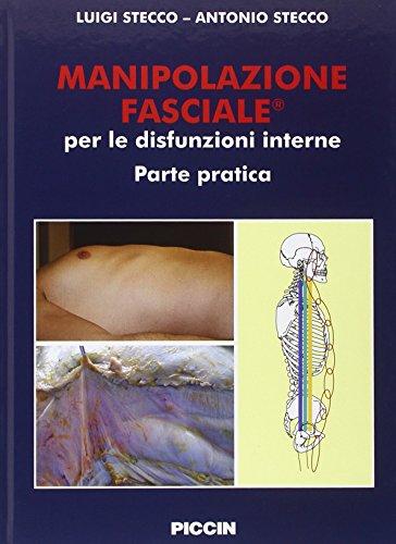 9788829926671: Manipolazione fasciale per le disfunzioni interne. Parte pratica