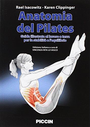 9788829927890: Anatomia del pilates. Guida illustrata al lavoro a terra per la stabilità e l'equilibrio