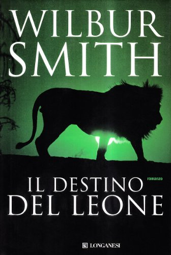 Il destino del leone.: Smith,Wilbur.