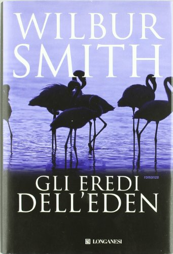 Gli eredi dell'eden.: Smith,Wilbur.