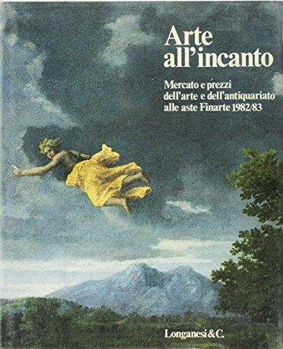 Arte all'Incanto. Mercato e Prezzi alle Aste Finarte (1982-1983).