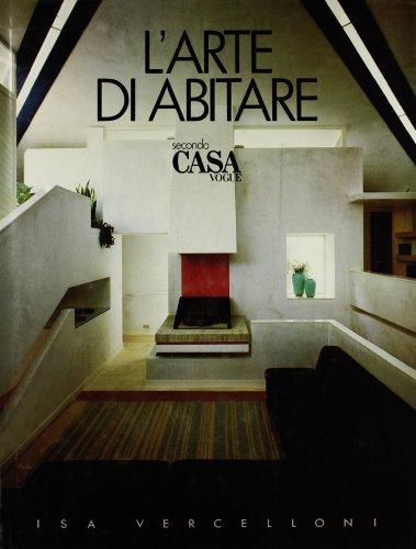 9788830405561: L'arte di abitare secondo Casa Vogue.