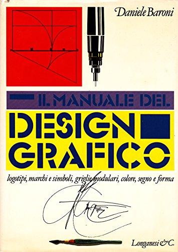 Il manuale del design grafico (La Vostra via) (Italian Edition) (8830406007) by Daniele Baroni