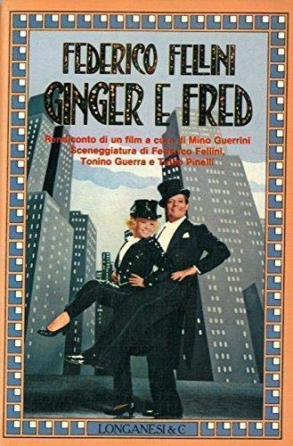 Ginger e Fred: Rendiconto di un film (La gaja scienza) (Italian Edition) (9788830406100) by Federico Fellini