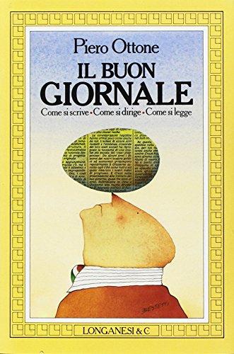 9788830407442: Il buon giornale: Come si scrive, come si dirige, come si legge (Il Cammeo) (Italian Edition)