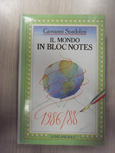Il mondo in bloc-notes.1986-1988.: Spadolini,Giovanni.