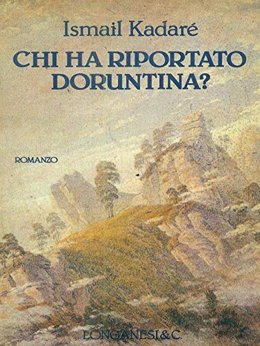 Chi Ha Riportato Doruntina? (9788830408920) by Ismail Kadare