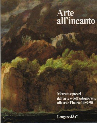 Arte all'Incanto. Mercato e Prezzi alle Aste Finarte (1989-1990).