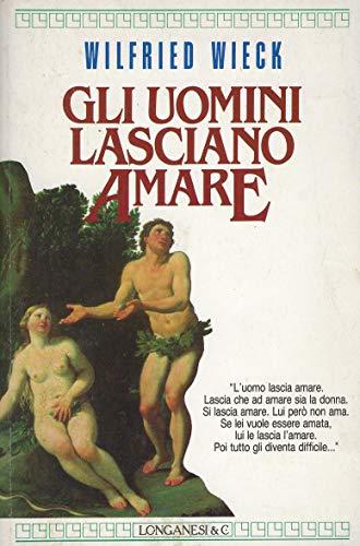 9788830409934: Uomini Lasciano Amare (Gli)