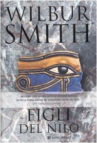 Figli del Nilo.: Smith,Wilbur.