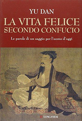 9788830426245: La vita felice secondo Confucio