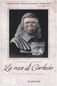 Le ossa di Cartesio. Una storia della modernità (9788830426771) by [???]