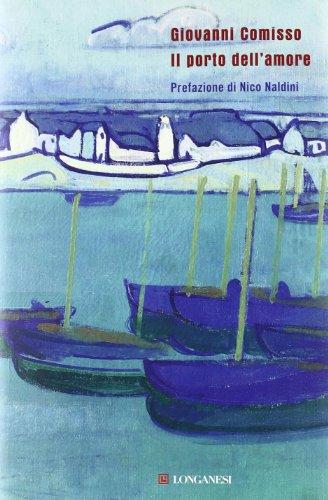 Il porto dell'amore (9788830427822) by Giovanni. Comisso