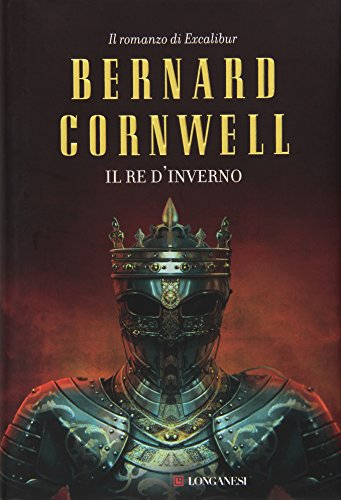 Il re d'inverno. Excalibur (9788830430853) by Cornwell, Bernard