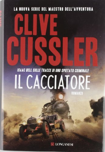 Il cacciatore (9788830432888) by Cussler, Clive.