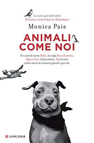 9788830452305: Animali come noi